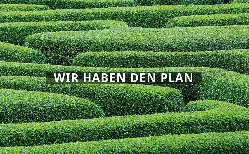 Wir haben den Plan